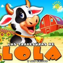 LAS TRAVESURAS DE LOLA Y SUS AMIGOS